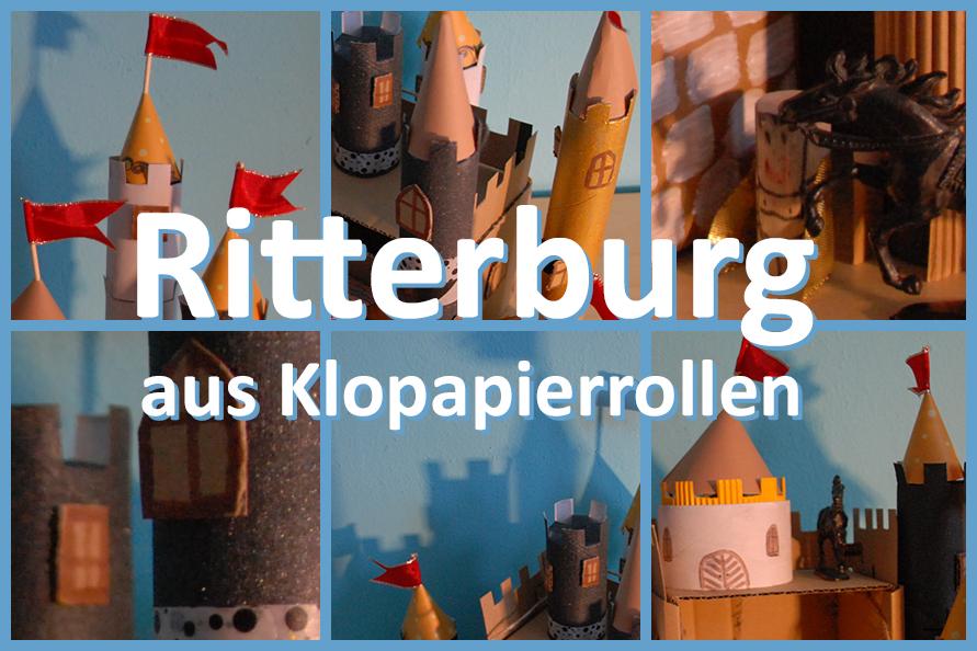 Ritterburg Aus Klopapierrollen Der Judith Ihr Blog